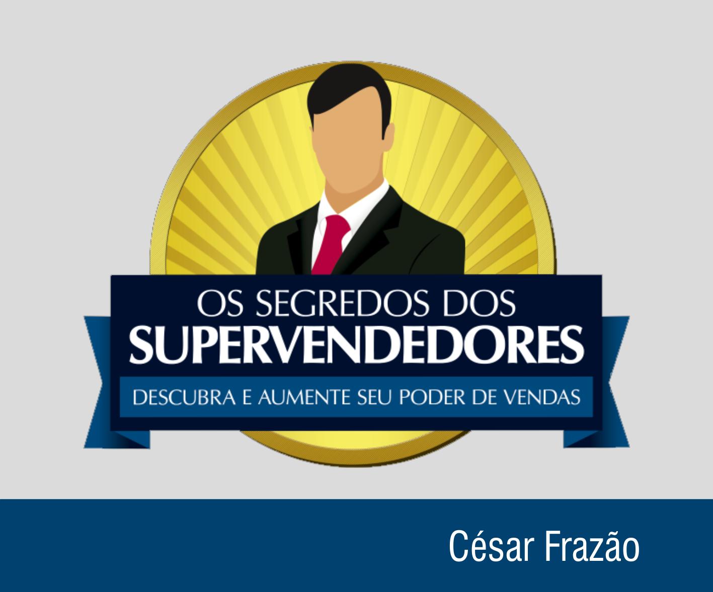 OS SEGREDOS DOS SUPER VENDEDORES – Curso de Vendas